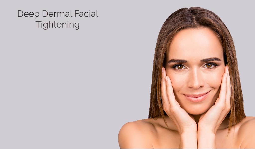 Deep Dermal Tightening Facial